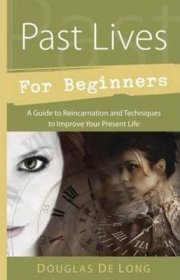 Past Lives for Beginners by Douglas De Long - Paperback Nonfiction