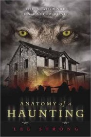 Anatomy of a Haunting : The Nightmare on Baxter Road by Lee Strong - Paperback