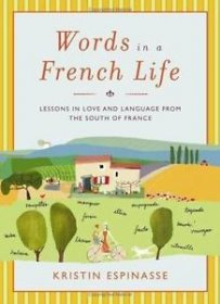 Words in a French Life by Kristin Espinasse - Hardcover Nonfiction