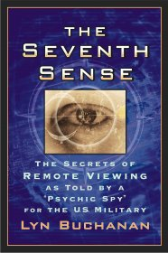 "The Seventh Sense : Remote Viewing by ""Psychic Spy"" Lyn Buchanan - Paperback"
