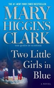 Two Little Girls in Blue : A Novel by Mary Higgins Clark - Mass Market Paperback USED