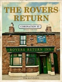 Coronation Street : The Rovers Return Story by Randall Tim - Hardcover OFFICIAL Companion