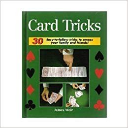 Thirty Card Tricks to Amaze Your Family & Friends by James Weir - Hardcover