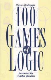 One Hundred 100 Games of Logic by Pierre Berloquin - Paperback