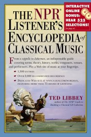 The NPR Listener's Encyclopedia of Classical Music by Ted Libbey - Paperback