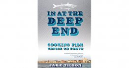 In At The Deep End : Cooking Fish Venice to Tokyo by Jake Tilson - Softcover Cookbook