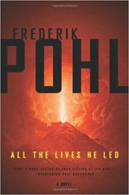 All the Lives He Led by Frederik Pohl - Hardcover Science Fiction