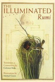 The Illuminated Rumi by Jalal Al-Din Rumi (Author), Michael Green (Illustrator), and Coleman Barks  (Translator) - Hardcover
