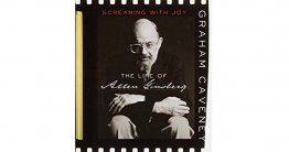Screaming with Joy : The Life of Allen Ginsberg by Graham Caveney - Hardcover