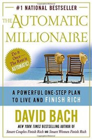 The Automatic Millionaire : A Powerful One-Step Plan to Live and Finish Rich by David Bach - Hardcover USED