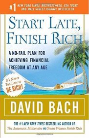 Start Late, Finish Rich : A No-Fail Plan for Achieving Financial Freedom at Any Age by David Bach - Paperback