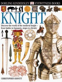 Knight by Christopher Gravett DK Eyewitness Books 43 - Hardcover USED