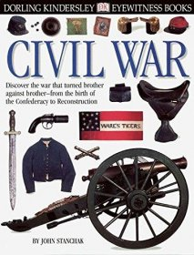 Civil War by John Stanchak DK Eyewitness Books 114 - Hardcover