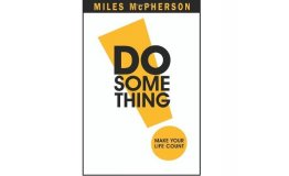 DO Something! Make Your Life Count by Miles McPherson - Hardcover