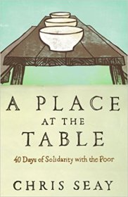 A Place at the Table : 40 Days of Solidarity with the Poor by Chris Seay - Paperback Nonfiction