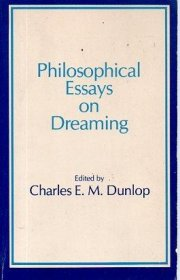 Philosophical Essays on Dreaming by Charles E.M. Dunlop - Paperback USED Textbook