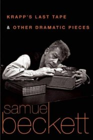 Krapp's Last Tape and Other Dramatic Pieces by Samuel Beckett - Paperback
