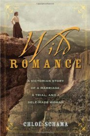 Wild Romance by Chloe Schama - Hardcover Fiction