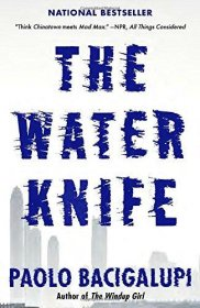 The Water Knife by Paolo Bacigalupi - Paperback Speculative Fiction