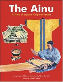 The Ainu : A Story of Japan's Original People - Hardcover Illustrated