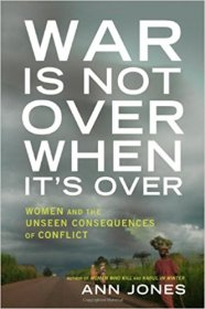 War is not Over When It's Over by Ann Jones - Hardcover Nonfiction