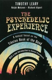 The Psychedelic Experience by Timothy Leary - Paperback