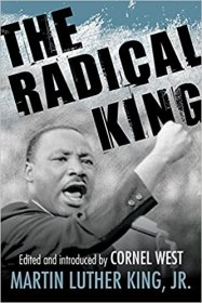 The Radical King by Dr. Martin Luther King Jr., author and Cornel West, editor - Paperback