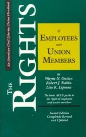 The Rights of Employees and Union Members : The ACLU Guide, 2nd Edition - Paperback USED
