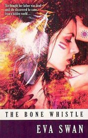The Bone Whistle by Eva Swan - Paperback Supernatural Fiction