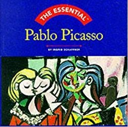 Pablo Picasso The Essential Pablo Picasso by Ingrid Schaffner - Hardcover Color Illustrations