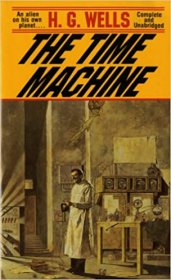 The Time Machine by H.G. Wells - Paperback Science Fiction Classics