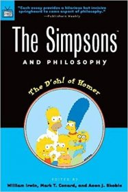 The Simpsons and Philosophy: The D'oh! of Homer (Popular Culture and Philosophy) - Paperback USED