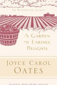 A Garden of Earthly Delights by Joyce Carol Oates - Paperback 20th-Century Classics
