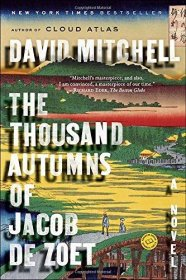 The Thousand Autumns of Jacob de Zoet : A Novel in Trade Paperback by David Mitchell