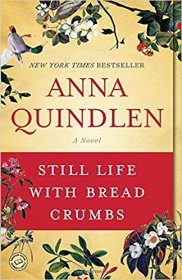 Sill Life with Bread Crumbs by Anna Quindlen - Paperback USED