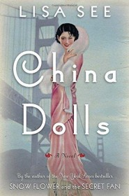 China Dolls : A Novel by Lisa See - Hardcover