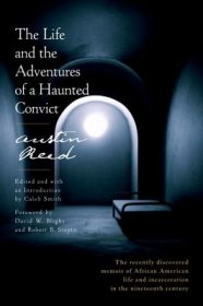 The Life and the Adventures of a Haunted Convict by Austin Reed - Hardcover American History