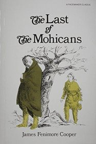 The Last of the Mohicans by James Fenimore Cooper - Paperback Classics for Young Readers