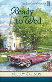 Ready to Wed : Tales from Grace Chapel Inn by Melody Carlson - Paperback Romance