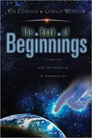 The Book of Beginnings by Ben Clausen and Gerald Wheeler - Paperback USED