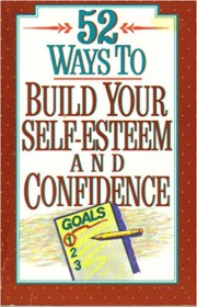 52 Ways to Build Your Self-Esteem and Confidence