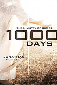 1,000 Days : The Ministry of Christ by Jonathan Falwell - Paperback