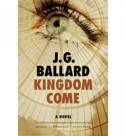 Kingdom Come : A Novel by J. G. Ballard - Paperback Fiction