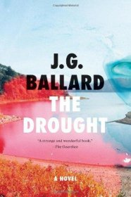 The Drought : A Novel by J. G. Ballard - Paperback Fiction