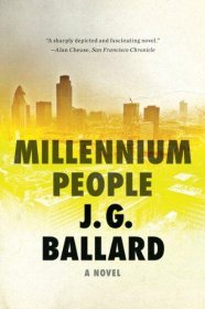 Millennium People : A Novel by J. G. Ballard - Paperback Fiction