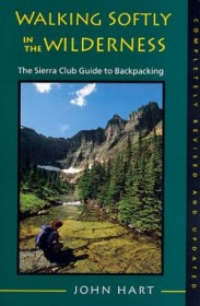 Walking Softly in the Wilderness : The Sierra Club Guide to Backpacking - Paperback Nonfiction