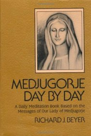 Medjugorje Day by Day : A Daily Meditation Book by Richard J. Beyer - Paperback Catholic
