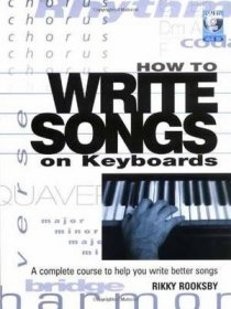 How to Write Songs on Keyboards - A Complete Course to Help You Write Better Songs - Paperback and Audio CD