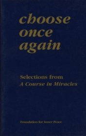 Choose Once Again : Selections from A Course in Miracles - Paperback Gift Edition