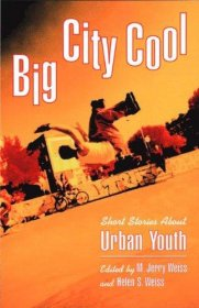 Big City Cool : Short Stories About Urban Youth - Paperback USED
